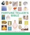 The Fortune-Teller's Bible: The Definitive Guide to the Arts of Divination - Jane Struthers