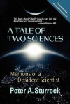 A Tale of Two Sciences: Memoirs of a Dissident Scientist - Peter A. Sturrock