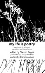 My Life Is Poetry: An Anthology of Writings by Gay, Lesbian, and Bisexual Seniors - Steven Reigns, Jenny Walters, Dorothy Allison