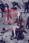 Homo Ludens: A Study of the Play-Element in Culture - Johan Huizinga