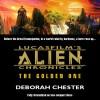 Lucasfilm's Alien Chronicles: The Golden One (Lucasfilm's Alien Chronicles) - Deborah Chester