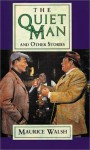 The Quiet Man and Other Stories - Maurice Walsh