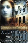 Ghosts of Albion: Accursed - Amber Benson, Christopher Golden