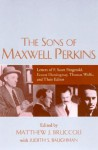 The Sons of Maxwell Perkins: Letters of F. Scott Fitzgerald, Ernest Hemingway, Thomas Wolfe, and Their Editor - Maxwell E. Perkins, Matthew J. Bruccoli, Judith S. Baughman