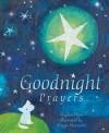Goodnight Prayers - Sophie Piper, Mique Moriuchi