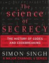 The science of secrecy: The secret history of codes and codebreaking - Simon Singh