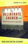 The Deliberate Church - Mark Dever, Paul Alexander