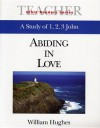 Bible Reader Series 1, 2 and 3 John Leader: Abiding in Love - William Hughes