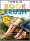 Book Crush: For Kids and Teens - Recommended Reading for Every Mood, Moment, and Interest - Nancy Pearl
