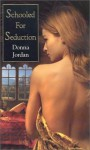 Schooled For Seduction - Donna Jordan