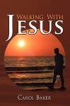 Walking with Jesus - Carol Baker