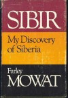 Sibir;: My discovery of Siberia - Farley Mowat