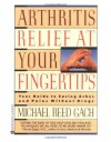 Arthritis Relief at Your Fingertips - Michael Reed Gach