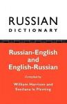 Russian Dictionary: Russian-English, English-Russian - William Harrison, Svetlana Le Fleming