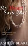 My Heart Says Yes (Blakely Sisters Series, Book 1: Emma & Caleb) (The Blakely Sisters) - Ashley Blake