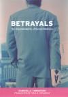 Betrayals: The Unpredictability of Human Relations - Gabriella Turnaturi, Lydia G. Cochrane