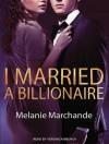 I Married a Billionaire - Melanie Marchande, Veronica Meunch