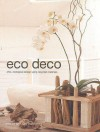 Eco Deco: Chic, Ecological Design Using Recycled Materials - Stewart Walton, Sally Walton