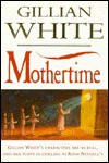 Mothertime - Gillian White