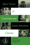 Queer Issues in Contemporary Latin American Cinema - David William Foster