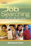 Job Searching Fast and Easy - Michael Farr, Michael J. Farr, FARR