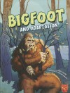 Bigfoot and Adaptation - Terry Collins