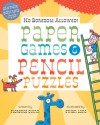 No Boredom Allowed!: Paper Games & Pencil Puzzles - Florence Quinn, Ethan Long