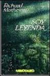 Soy Leyenda - Richard Matheson, Manuel Figueroa, Óscar H. Chichoni