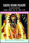 South Asian Folklore: An Encyclopedia - Peter Claus, Margaret Ann Mills, Sarah Diamond