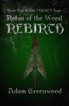 Rebirth (Robin of The Wood - Legacy) - Adam Greenwood