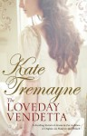 The Loveday Vendetta - Kate Tremayne
