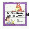 Do You Brush with a Llama?: Learn about Hygiene - Viki Woodworth