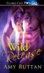 Wild Release - Amy Ruttan