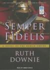 Semper Fidelis: A Novel of the Roman Empire - Ruth Downie, Simon Vance