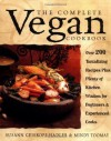 The Complete Vegan Cookbook: Over 200 Tantalizing Recipes, Plus Plenty of Kitchen Wisdom for Beginners and Experienced Cooks - Susann Geiskopf-Hadler, Mindy Toomay, Susan Silva