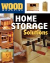Wood® Magazine: Home Storage Solutions - Wood Magazine, Peter J. Stephano