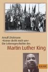 Keiner dreht mich um. Die Lebensgeschichte des Martin Luther King. - Arnulf Zitelmann