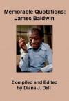 Memorable Quotations: James Baldwin - James Baldwin, Diana J. Dell