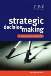 Strategic Decision Making: A Best Practice Blueprint - George Wright, Digby Jones