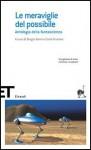 Le meraviglie del possibile: Antologia della fantascienza - Sergio Solmi, Carlo Fruttero