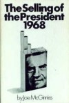 The Selling of the President 1968 - Joe McGinniss