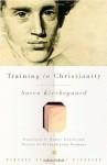 Training in Christianity - Søren Kierkegaard, Walter Lowrie, Richard John Neuhaus