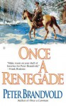 Once a Renegade - Peter Brandvold