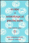 The Scope of Astrological Prediction: An Introduction to the Dynamic Horoscopy - Marc E. Jones