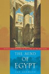 The Mind of Egypt: History and Meaning in the Time of the Pharaohs - Jan Assmann, Andrew Jenkins