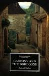 The Companion Guide To Gascony And The Dordogne (Companion Guides) - Richard Barber