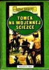 Tomek na wojennej ścieżce - Alfred Szklarski