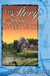 The Story of Sassy Sweetwater - Vera Jane Cook