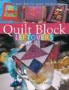 Quilt Block Leftovers: Clever Uses for Spare Squares - Sarah Phillips, Mickey Baskett