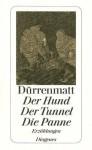 Der Hund/Der Tunnel/Die Panne - Friedrich Dürrenmatt